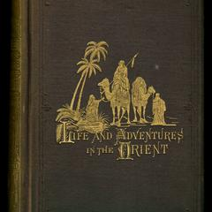 Backsheesh! : or Life and adventures in the Orient