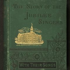 Story of the Jubilee Singers : with their songs