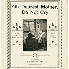 Oh dearest Mother, do not cry