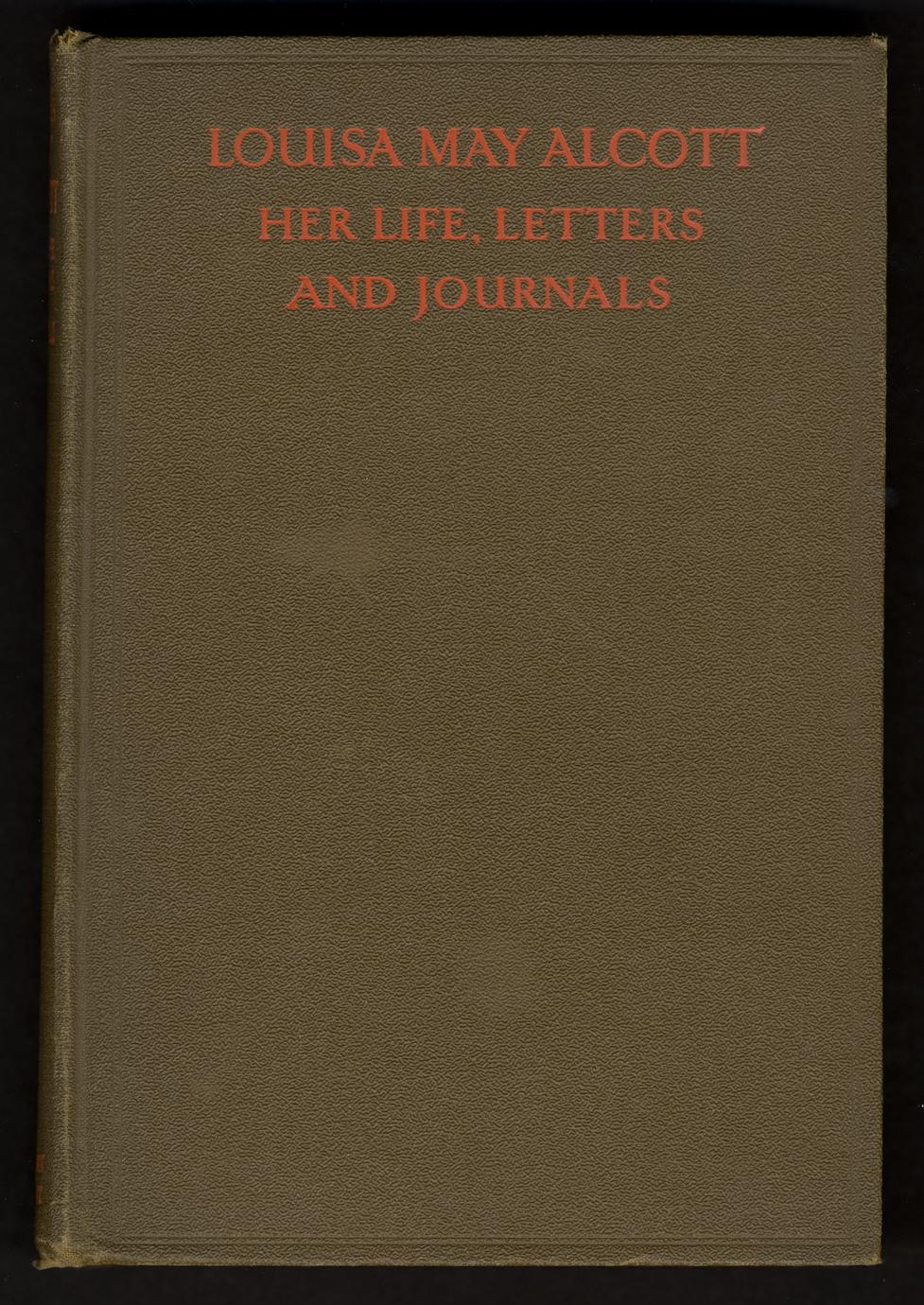 Louisa May Alcott; her life, letters and journals (1 of 2)