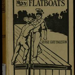 The last of the flatboats : a story of the Mississippi and its interesting family of rivers