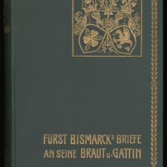 Fürst Bismarck's Briefe an seine Braut und Gattin