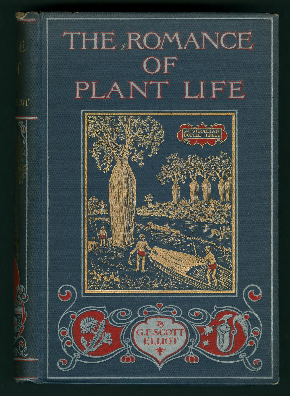 The romance of plant life : interesting descriptions of the strange and curious in the plant world (1 of 2)