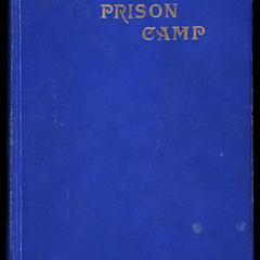 The Elmira prison camp : a history of the military prison at Elmira, N.Y., July 6, 1864, to July 10, 1865