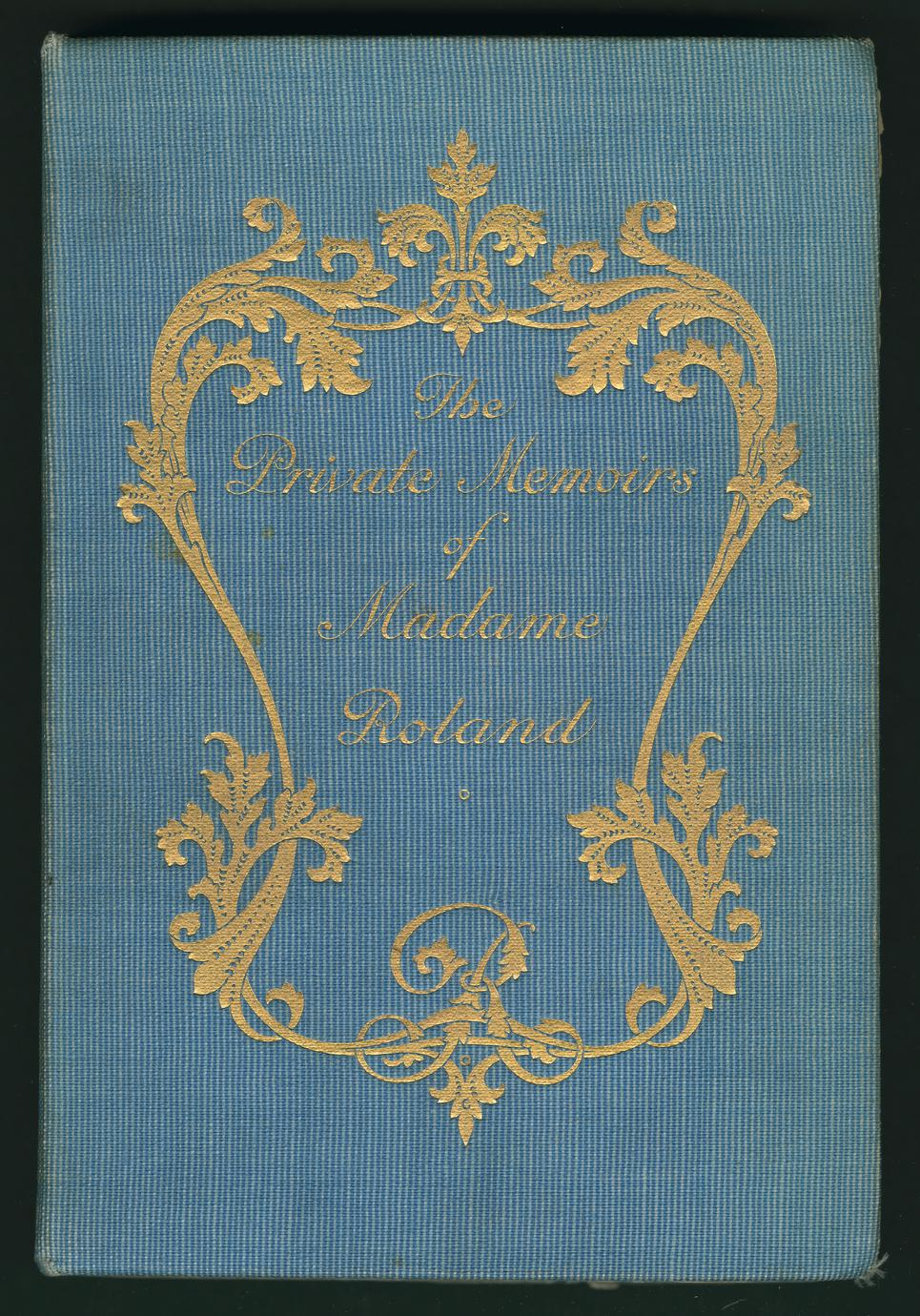 The private memoirs of Madame Roland (1 of 2)