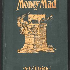 Money mad : an American novel by an American citizen