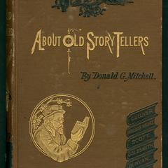 About old story-tellers : of how and when they lived, and what stories they told