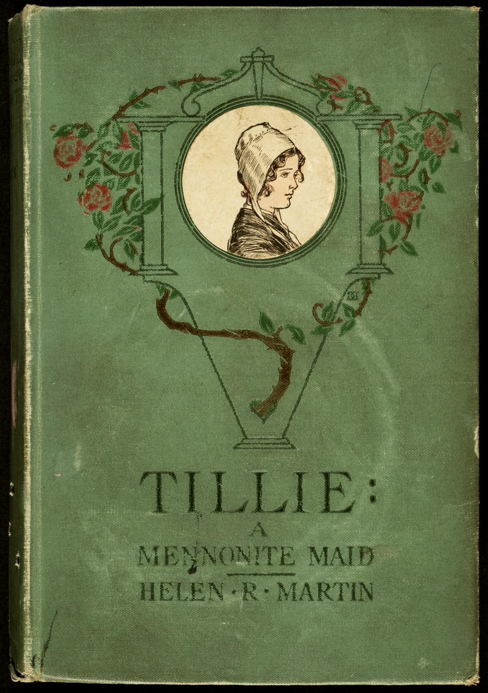 Tillie, a Mennonite maid : a story of the Pennsylvania Dutch (1 of 3)