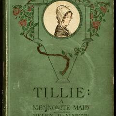 Tillie, a Mennonite maid : a story of the Pennsylvania Dutch