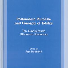 Postmodern pluralism and concepts of totality : the twenty-fourth Wisconsin Workshop