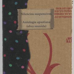 Silencios suspensivos : antología apastiana : (obra reunida)