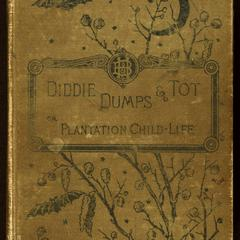 Diddie, Dumps, and Tot ; or, Plantation child-life