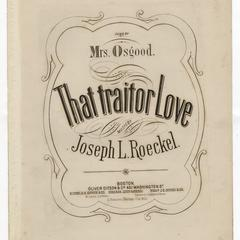 That traitor, love!