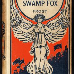 The swamp fox : young folks' life of Gen. Francis Marion