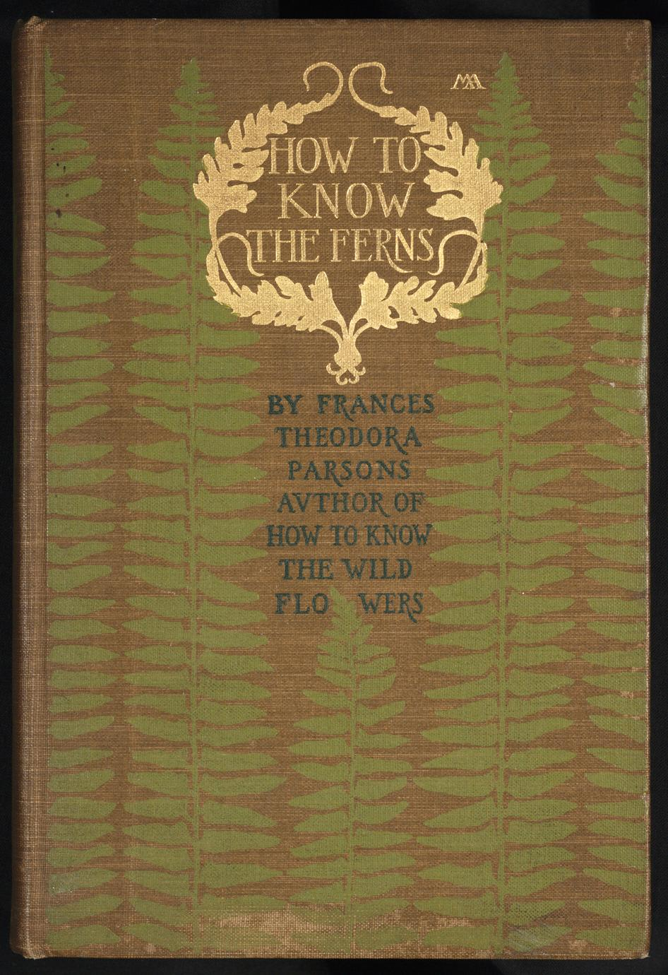 How to know the ferns : a guide to the names, haunts, and habits of our common ferns (1 of 3)
