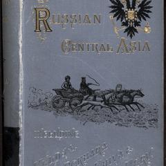 Russian Central Asia : including Kuldja, Bokhara, Khiva, and Merv