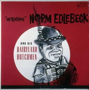 """""""Whoopee"""" Norm Edlebeck and His Dairyland Dutchmen record album cover"""