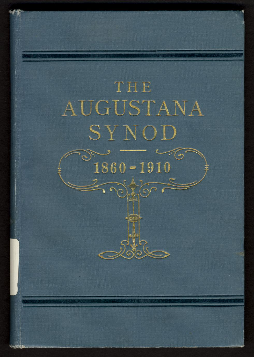 The Augustana Synod : a brief review of its history, 1860-1910 (1 of 3)