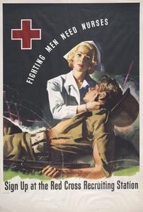 'Fighting men need nurses' Red Cross recruiting poster