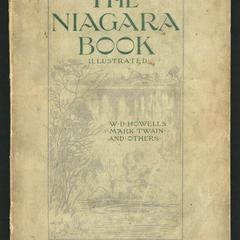 The Niagara book : a complete souvenir of Niagara Falls : containing sketches, stories and essays--descriptive, humorous, historical and scientific