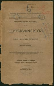Preliminary report on the copper-bearing rocks of Douglas county, Wisconsin