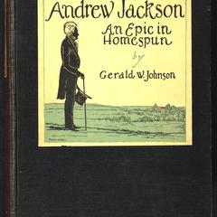 Andrew Jackson, an epic in homespun
