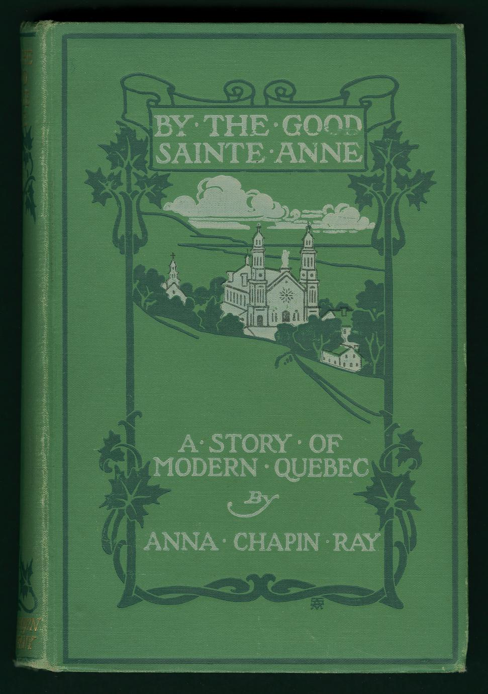 By the good Sainte Anne : a story of modern Quebec (1 of 3)