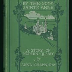 By the good Sainte Anne : a story of modern Quebec