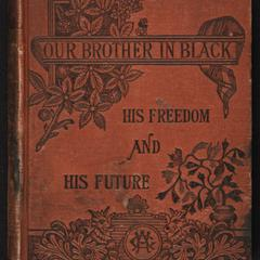 Our brother in black : his freedom and his future