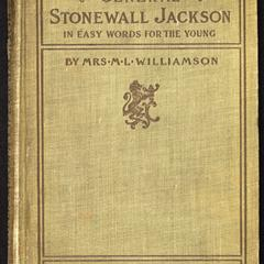 The life of Gen. Thos. J. Jackson : Stonewall, for the young, fourth reader grade