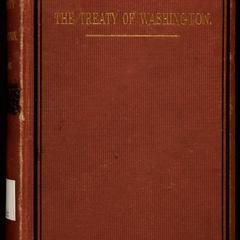 The Treaty of Washington : its negotiation, execution, and the discussions relating thereto
