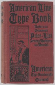 American line type book : borders and ornaments price list, printing machinery and material