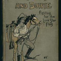 With Crockett and Bowie; or, Fighting for the Lone-star flag; a tale of Texas