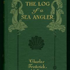 The log of a sea angler : sport and adventures in many seas with spear and rod