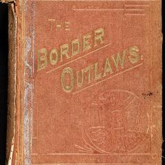 The border outlaws : an authentic and thrilling history of the most noted bandits of ancient or modern times, the Younger brothers, Jesse and Frank James, and their comrades in crime