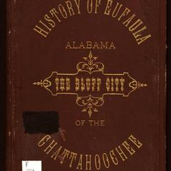 History of Eufaula, Alabama : the bluff city of the Chattahoochee