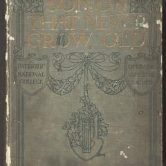 Songs that never grow old : a complete collection of all those standard songs which are known and loved by English-speaking people the world over as well as the national and home songs of all the principal nations and peoples