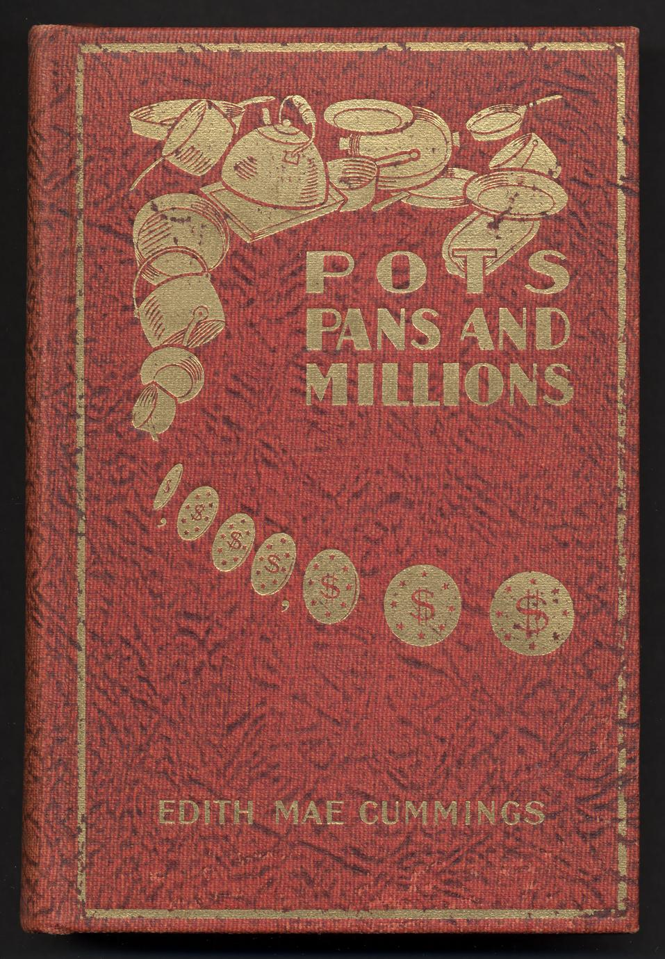 Pots, pans and millions : a study of woman's right to be in business; her proclivities and capacity for success (1 of 2)