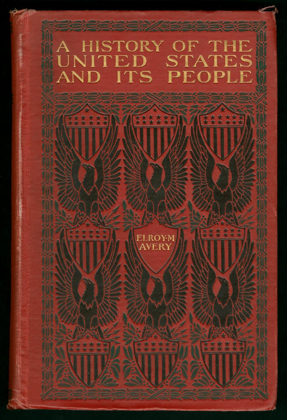 A history of the United States and its people, from their earliest records to the present time (1 of 3)