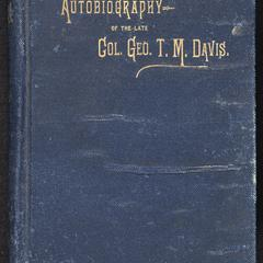 Autobiography of the late Col. Geo. T.M. Davis : captain and aid-de-camp Scott's army of invasion (Mexico), from posthumous papers