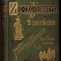 Zigzag journey in the sunny South ; or, Wonder tales of early American history