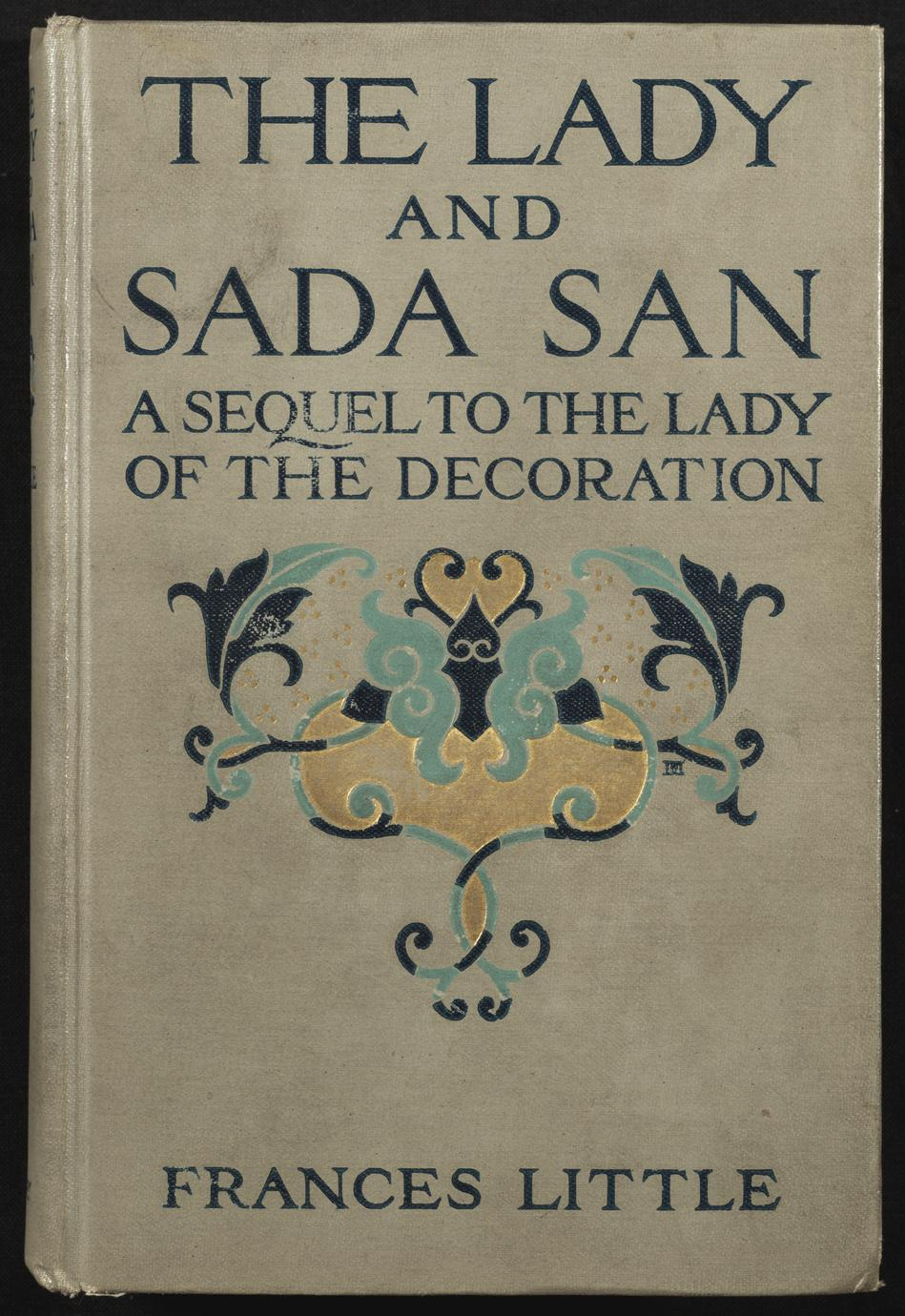 Lady and Sada San ; a sequel to The lady of the decoration (1 of 3)