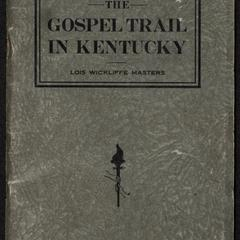 The gospel trail in Kentucky : arranged for mission study classes and for the general reader