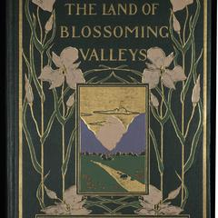 Utah, the land of blossoming valleys : the story of its desert wastes, of its huge and fantastic rock formations, and of its fertile gardens in the sheltered valleys; a survey of its rapidly developing industries; an account of the origin, development, and beliefs of the Mormons church; and chapters on the flora and fauna, and on the scenic wonders that are a heritage of all American