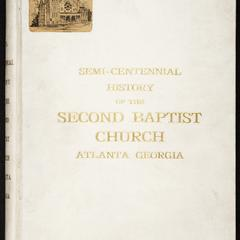 Semi-centennial history of the Second Baptist Church of Atlanta, Georgia : November 27-30, 1904