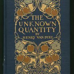 The unknown quantity : a book of romance and some half-told tales