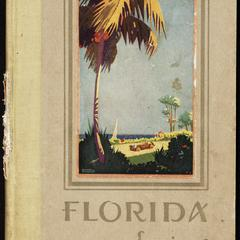 Florida : empire of the sun : a description of the living advantages of Florida cities, the pleasures, recreations and resort facilitites now available to visitors and prospective residents