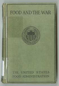 Food and the war; a textbook for college classes, prepared under the direction of the Collegiate section of the United States Food administration with the cooperation of the Department of agriculture and the Bureau of education