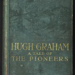 Hugh Graham : a tale of the pioneers