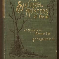 Squirrel hunters of Ohio ; or, Glimpses of pioneer life